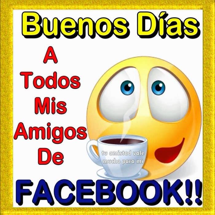 Buenos dias amigos facebook