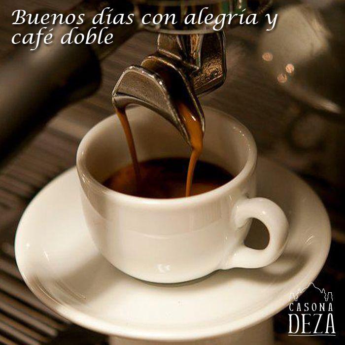 Buenos dias con alegria y cafe