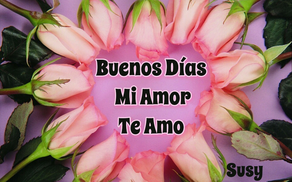 Buenos dias para mi amor