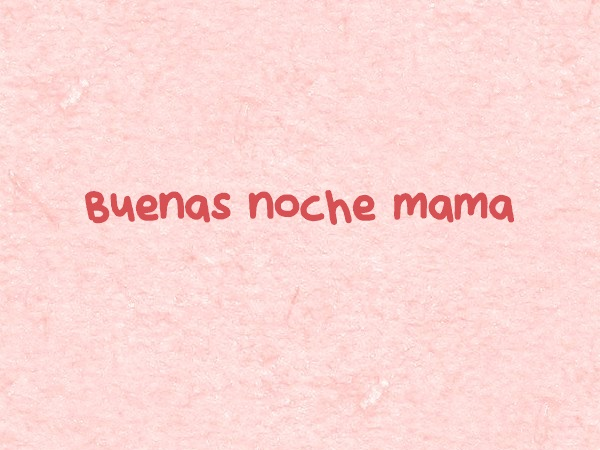 Frase de Buenas noches Mama